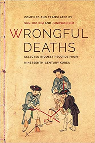 Wrongful Deaths: Selected Inquest Records from Nineteenth-Century Korea (Korean Studies of the Henry M. Jackson School of International Studies)