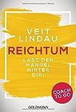 Coach to go Reichtum: Lass den Mangel hinter dir!