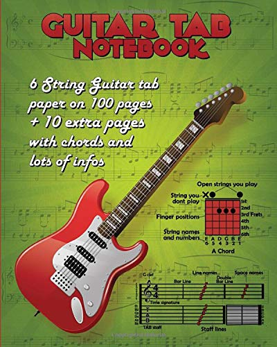 Guitar TAB Notebook: 6 String Guitar tab paper on 100 pages + 10 ...