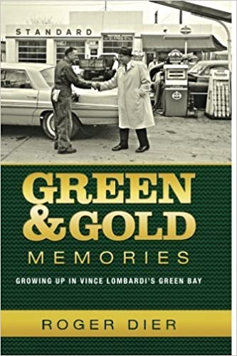 Book Green & Gold Memories: Growing up in Vince Lombardi's Green Bay by Roger Dier (2015-10-05)