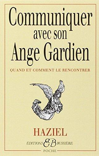 Communiquer Avec Son Ange Gardien : Quand Et Comment Le Rencontrer French Paperback April 15, 1995