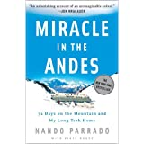 Miracle in the Andes: 72 Days on the Mountain and My Long Trek Homeby Nando Parrado