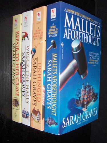 Sarah Graves 4 Book Set - Home Repair is Homicide Series: Repair to Her Grave/Wreck the Halls/Unhinged/Mallets Aforethought