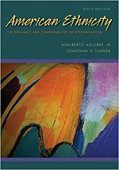 Book American Ethnicity: The Dynamics and Consequences of Discrimination by Adalberto Aguirre Jr., Jonathan H. Turner(September 10, 2008)