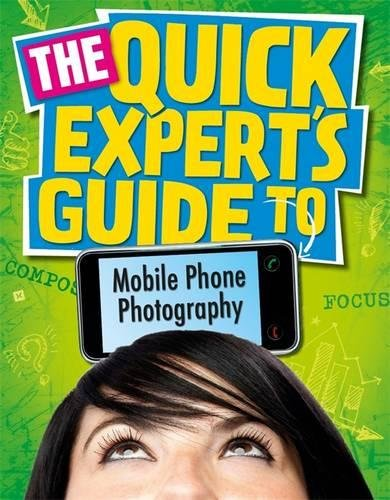 Download Mobile Phone Photography (Quick Expert's Guide) ebook