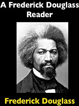A Frederick Douglass Reader (Baltimore Authors Book 19) by [Douglass, Frederick]
