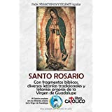 SANTO ROSARIO: Con fragmentos bíblicos, diversas letanías tradicionales y letanías propias de la Virgen de Guadalupe (Spanish