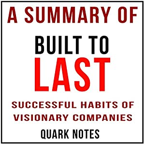 A Summary of Built to Last: Successful Habits of Visionary Companies by Jim Collins and Jerry I. Porras Hörbuch