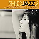 【早期購入特典あり】SEIKO JAZZ 2 (初回限定盤 B)(LPサイズジャケット・SHM-CD)(DVD付)【特典:ポストカード付】