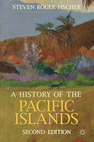 A History of the Pacific Islands (Palgrave Essential Histories series)