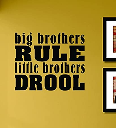 Amazoncom Big Brothers Rule Little Brothers Drool Vinyl Wall