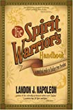 The Spirit Warrior's Handbook, Landon Napoleon, 0595339867