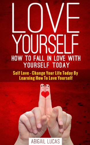 Love Yourself How To Fall In Love With Yourself Today Self Love