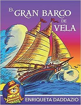 Amazon.com: El gran barco de vela (Dedalín) (Spanish Edition) (9781728637006): Enriqueta Daddazio, Tom Garcia: Books