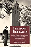 img - for Freedom Betrayed: Herbert Hoover's Secret History of the Second World War and Its Aftermath book / textbook / text book