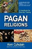 Pagan Religions: A Handbook for Diversity Training