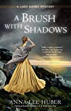 A Brush with Shadows (A Lady Darby Mystery)
