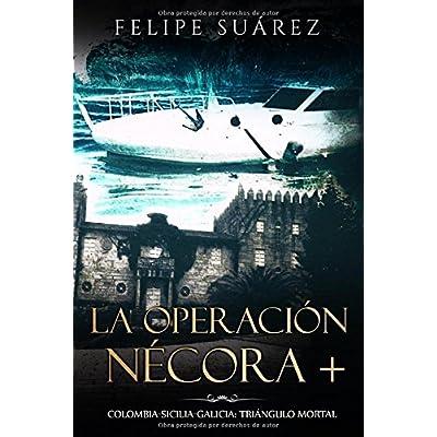 La Operación Nécora +: Colombia-Sicilia-Galicia: triángulo mortal (Spanish Edition)