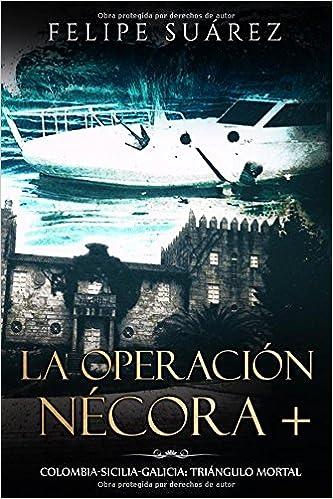 Book La Operación Nécora +: Colombia-Sicilia-Galicia: triángulo mortal (Spanish Edition)