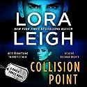 Collision Point: A Brute Force Novel, Book 1 Hörbuch von Lora Leigh Gesprochen von: Brianna Bronte