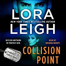 Collision Point: A Brute Force Novel, Book 1 Audiobook by Lora Leigh Narrated by Brianna Bronte