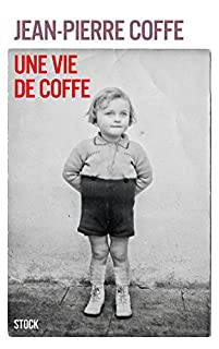 Une vie de Coffe, Coffe, Jean-Pierre