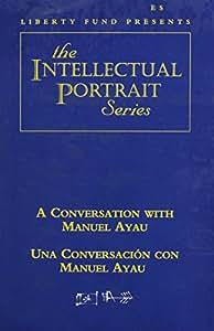 A Conversation With Manuel Ayau/Una conversacion con Manual Ayau