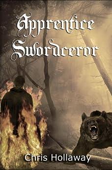 Apprentice Swordceror (The Blademage Saga Book 1) by [Hollaway, Chris]