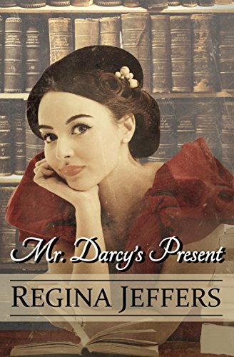 Mr. Darcy's Present: A Pride and Prejudice Holiday Vagary
