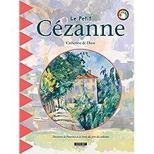Le petit Cézanne: Un livre d'art amusant et ludique pour toute la famille ! (Happy musem ! t. 14) (French Edition)