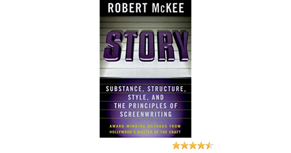 Story: Style, Structure, Substance, and the Principles of Screenwriting (English Edition) eBook: Robert McKee: Amazon.es: Tienda Kindle