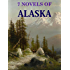 7 Novels of Alaska (Annotated): Boxed Set
