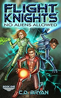 No Aliens Allowed (Flight Knights, Book 1) by [Bryan, C.D.]