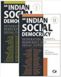 An Indian Social Democracy : Integrating Markets, Democracy and Social Justice: a Twin Volume Collection, , 8171889948