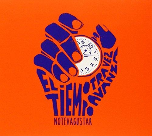 No Te Va Gustar - El Tiempo Otra Vez Avanza By No Te Va Gustar - Zortam Music