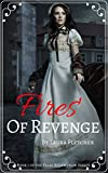 Historical Romance: Fires Of Revenge (Book One)