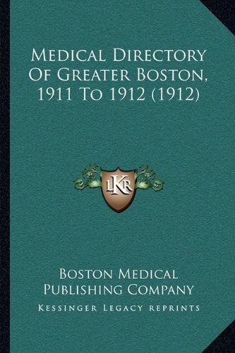 Download Medical Directory Of Greater Boston, 1911 To 1912 (1912) pdf