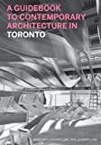 Guidebook to Contemporary Architecture in Toronto, A