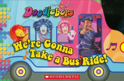 Doodlebops: Were Gonna Take a Bus Ride