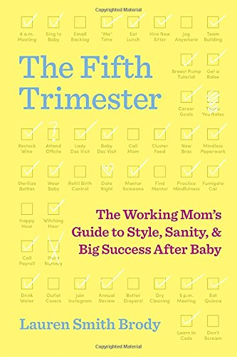 Book Cover: The Fifth Trimester: The Working Mom's Guide to Style, Sanity, and Big Success After Baby