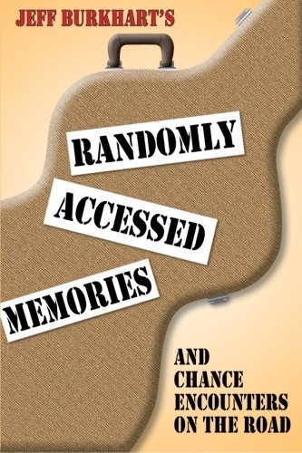 Randomly Accessed Memories: And Chance Encounters on the Road