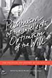 Pessimism of the Intellect, Optimism of the Will, , 1552385302
