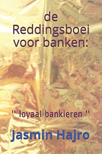 de Reddingsboei voor banken: '' loyaal bankieren '' (Victorious) (Dutch Edition)