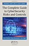 The Complete Guide to Cybersecurity Risks and Controls (Internal Audit and IT Audit)
