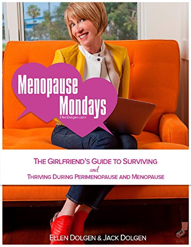 MENOPAUSE MONDAYS: The Girlfriend's Guide to Surviving and Thriving During Perimenopause and Menopause