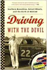 Driving with the Devil: Southern Moonshine, Detroit Wheels, and the Birth of NASCAR Kindle Edition