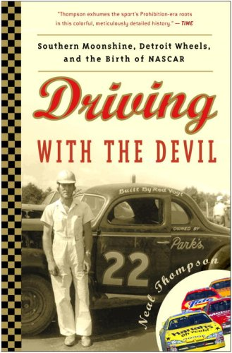 (Driving with the Devil: Southern Moonshine, Detroit Wheels, and the Birth of NASCAR )