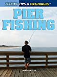 Search : Pier Fishing (Fishing: Tips & Techniques)