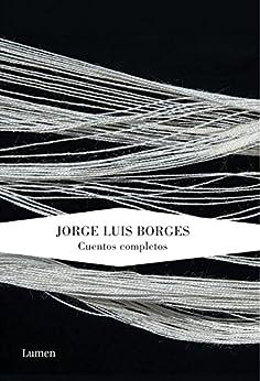 Cuentos completos por [Borges, Jorge Luis]