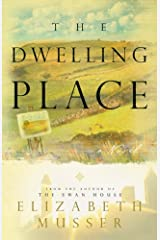 The Dwelling Place (The Swan House Series #2) Paperback